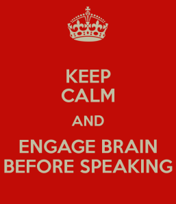 keep-calm-and-engage-brain-before-speaking-2